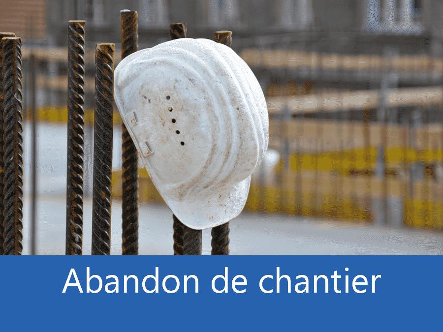 Abandon de chantier 63, problème chantier Clermont-Ferrand, problème durant un chantier Auvergne, expert problèmes chantier Puy-de-Dôme,